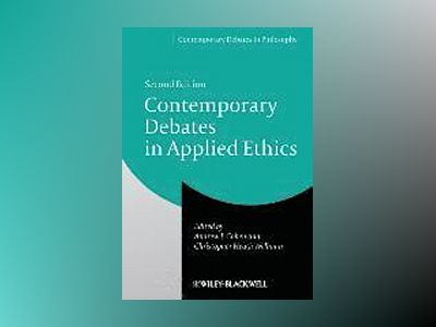 Contemporary Debates in Applied Ethics, 2nd Edition av Andrew I. Cohen
