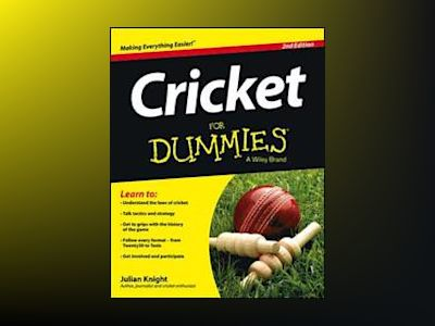 Cricket For Dummies, 2nd Edition av Julian Knight