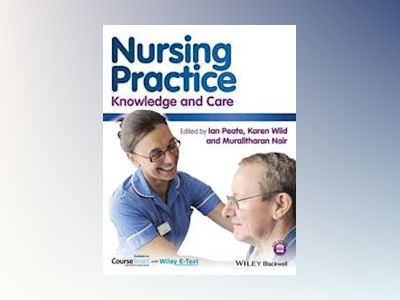Nursing Practice: Knowledge and Care av Ian Peate