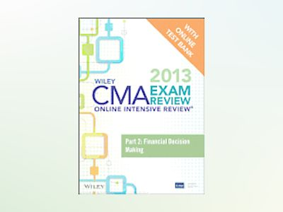 Wiley CMA Exam Review 2013 Online Intensive Review + Test Bank: Part 2, Fin av IMA