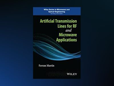 Artificial Transmission Lines for RF and Microwave Applications av Ferran Martõn