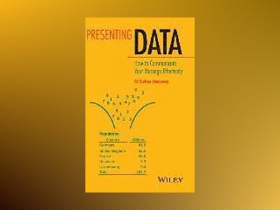 Presenting Data: How to communicate your message effectively av Ed Swires-Hennessy