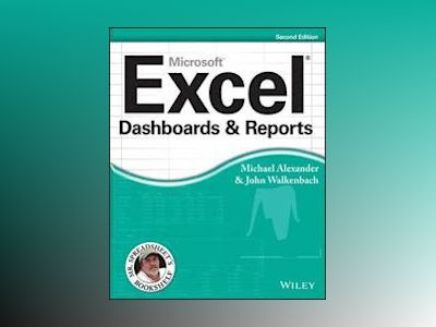 Excel Dashboards and Reports, 2nd Edition av Michael Alexander