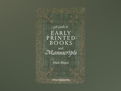 A Guide to Early Printed Books and Manuscripts av Mark Bland