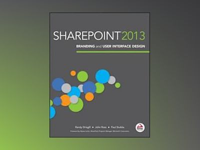 SharePoint 2013 Branding and User Interface Design av Randy Drisgill