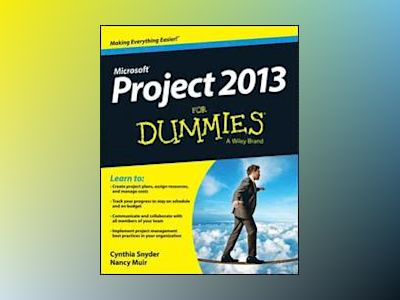 Project 2013 For Dummies av Cynthia Stackpole Snyder