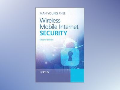 Wireless Mobile Internet Security, 2nd Edition av Man Young Rhee