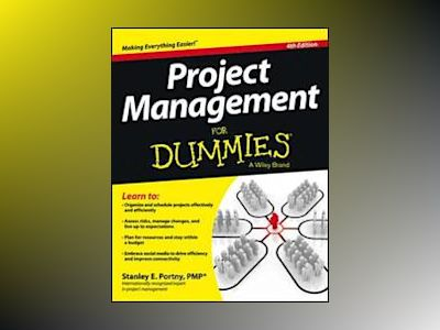 Project Management For Dummies, 4th Edition av Stanley E. Portny