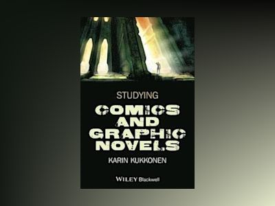 Studying Comics and Graphic Novels av Karin Kukkonen