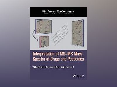 Interpretation of MS-MS Mass Spectra of Drugs and Pesticides av W. M. A. Niessen