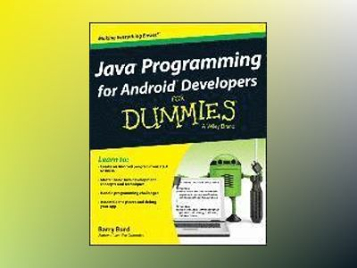 Java Programming for Android Developers For Dummies av Barry Burd