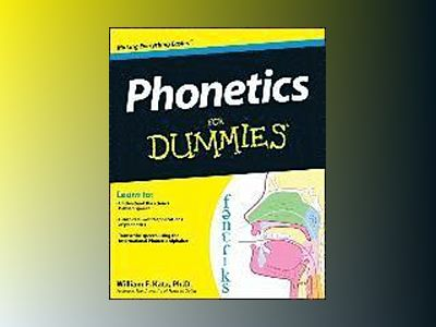 Phonetics For Dummies av William Katz