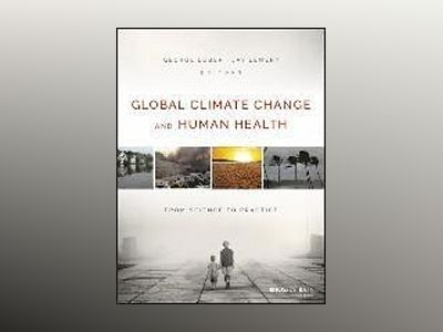 Global Climate Change and Human Health: From Science to Practice av George Luber