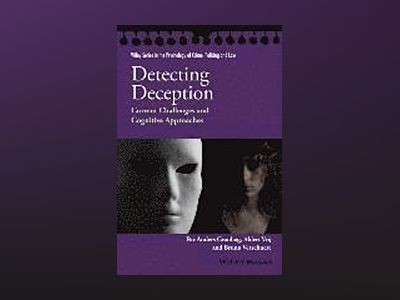 Detecting Deception: Current Challenges and Cognitive Approaches av Par Anders Granhag