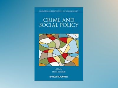 Crime and Social Policy av Hazel Kemshall