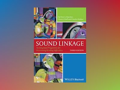 Sound Linkage: An Integrated Programme for Overcoming Reading Difficulties, av Peter J. Hatcher