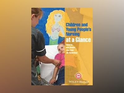 Children and Young People's Nursing at a Glance av Alan Glasper