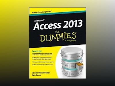 Access 2013 For Dummies av Laurie Ulrich Fuller