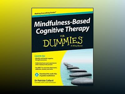 Mindfulness-Based Cognitive Therapy For Dummies av Patrizia Collard