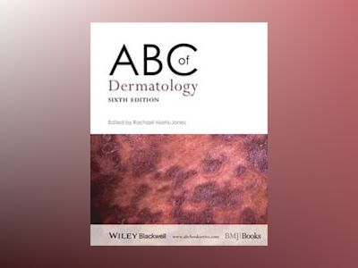 ABC of Dermatology, 6th Edition av Rachael Morris-Jones