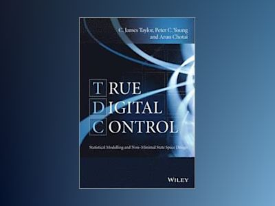 True Digital Control av C. James Taylor