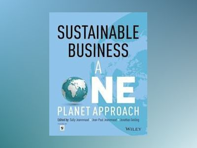 Sustainable Business: A One Planet Approach av Sally Jeanrenaud