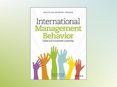 International Management Behavior: Changing for A Sustainable World, 7th Ed av Henry W. Lane