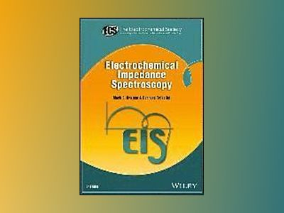 Electrochemical Impedance Spectroscopy, 2nd Edition av Mark E. Orazem