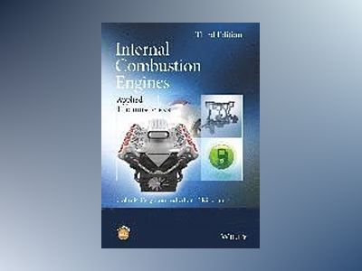 Internal Combustion Engines: Applied Thermosciences, 3rd Edition av Colin R. Ferguson