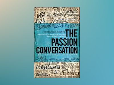 The Passion Conversation: Sparking, Sustaining, and Spreading Word of Mouth av Robbin Phillips