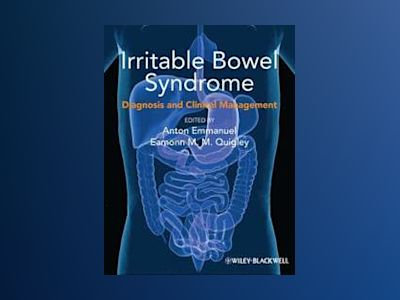 Irritable Bowel Syndrome: Diagnosis and Clinical Management av Anton Emmanuel