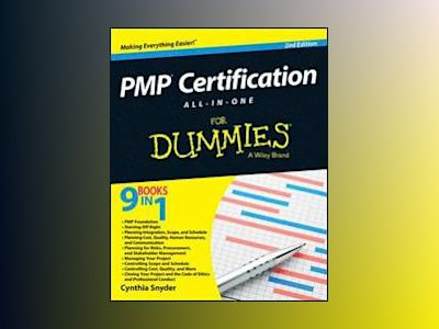 PMP Certification All-in-One For Dummies, 2nd Edition av Cynthia Stackpole Snyder