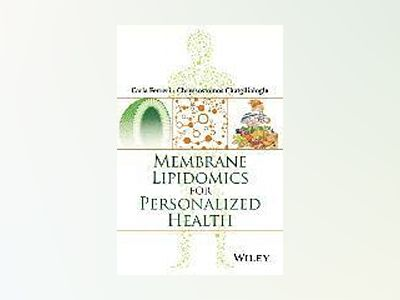 Membrane Lipidomics for Personalized Health av Carla Ferreri