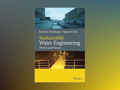 Sustainable Water Engineering: Theory and Practice av Ramesha Chandrappa
