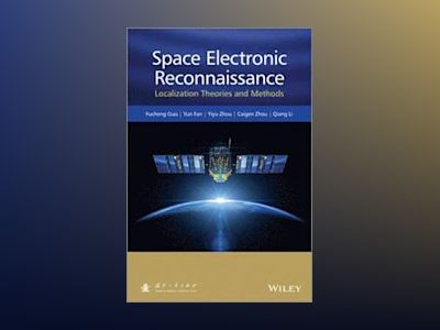 Space Electronic Reconnaissance: Localization Principles and Technologies av Fucheng Guo