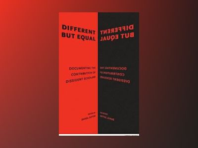 Different but Equal: Documenting the Contribution of Dissident Scholars av D. Sutter