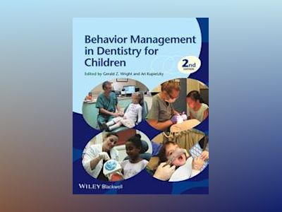 Behavior Management in Dentistry for Children, 2nd Edition av Gerald Z. Wright