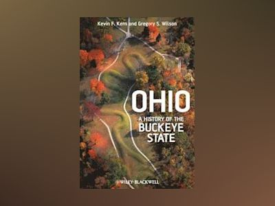 Ohio: A History of the Buckeye State av Kevin F. Kern