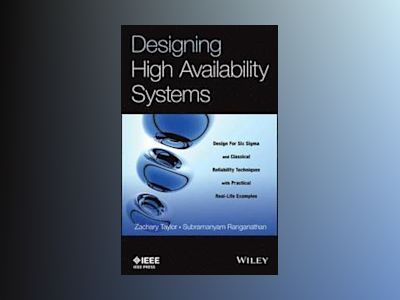 Designing High Availability Systems: DFSS and Classical Reliability Techniq av Zachary Taylor