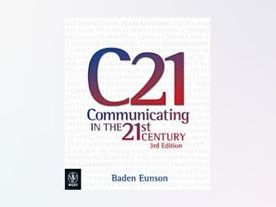 Communicating in the 21st Century, 3rd Edition + iStudy av Baden Eunson