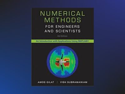 Numerical Methods for Engineers and Scientists, 3rd Edition av Amos Gilat