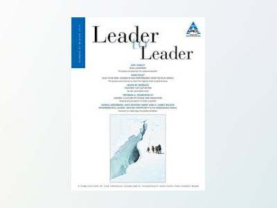 Leader to Leader (LTL), Volume 67, Winter 2013 av Bruce Rosenstein