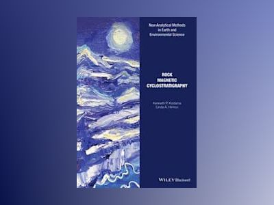 Rock Magnetic Cyclostratigraphy av Kenneth P. Kodama