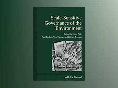Scale-Sensitive Governance of the Environment av Frans J. Padt