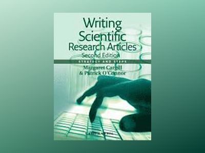 Writing Scientific Research Articles: Strategy and Steps, 2nd Edition av Margaret Cargill