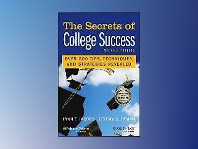 The Secrets of College Success, 2nd Edition av Lynn F. Jacobs