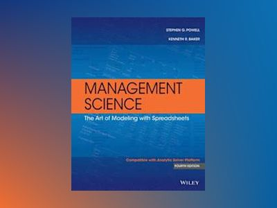 Management Science: The Art of Modeling with Spreadsheets, 4th Edition av Stephen G. Powell