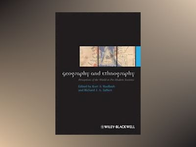 Geography and Ethnography: Perceptions of the World in Pre-Modern Societies av Kurt A. Raaflaub