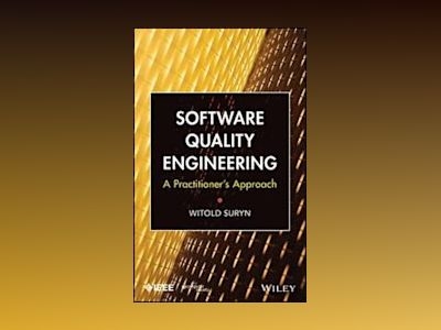 Software Quality Engineering: A Practioner's Approach av Witold Suryn