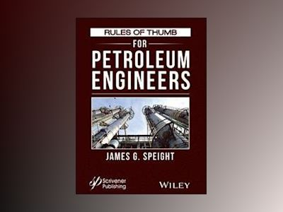 Rules of Thumb for Petroleum Engineers av James G. Speight